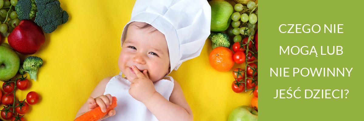 Produkty niewskazane i zakazane w diecie niemowląt i dzieci